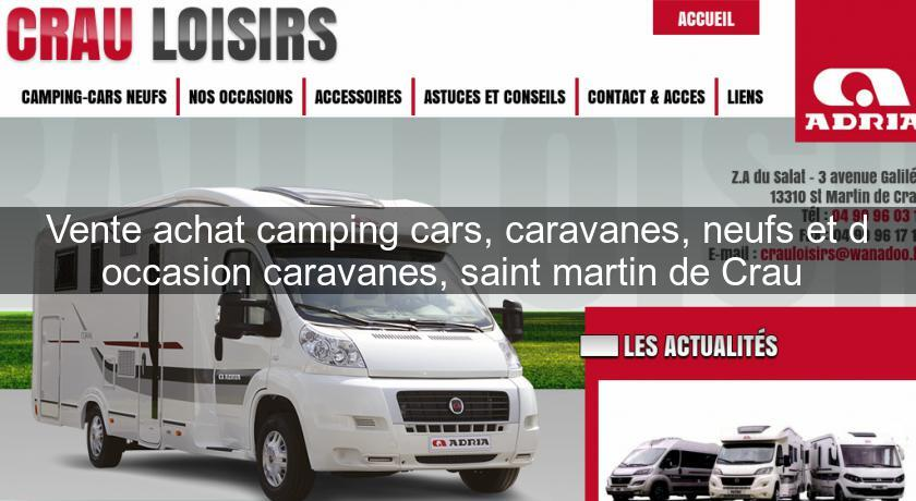 vente achat camping cars caravanes neufs et d 39 occasion caravanes saint martin de crau. Black Bedroom Furniture Sets. Home Design Ideas