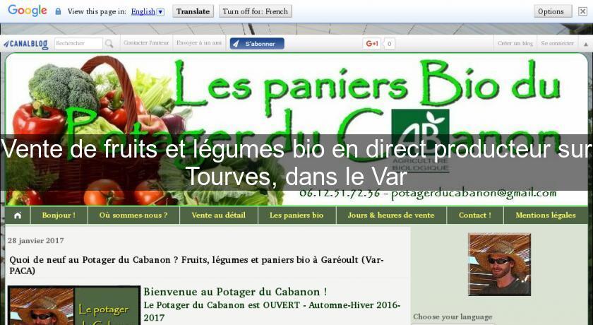 bf8c324abd0 Vente de fruits et légumes bio en direct producteur sur Tourves ...