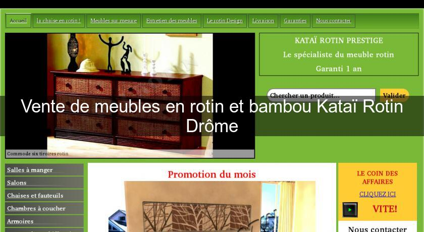 vente de meubles en rotin et bambou kata rotin dr me fabricant. Black Bedroom Furniture Sets. Home Design Ideas