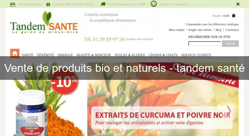 14a6e070521 Vente de produits bio et naturels - tandem santé Produits bio