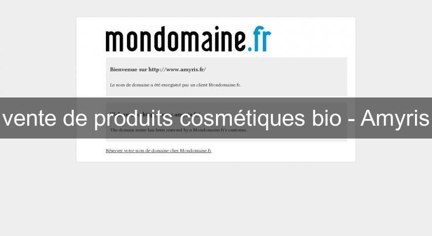 7d94915fa09 vente de produits cosmétiques bio - Amyris Produits bio