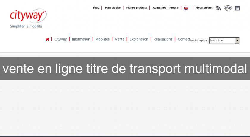 vente en ligne titre de transport multimodal