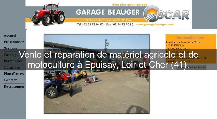 f2057fead43832 Vente et réparation de matériel agricole et de motoculture à Epuisay, Loir  et Cher (41). Matériel de travail au sol