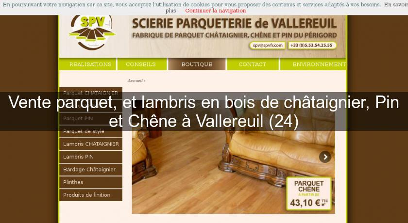vente parquet et lambris en bois de ch taignier pin et ch ne vallereuil 24 charpentier. Black Bedroom Furniture Sets. Home Design Ideas