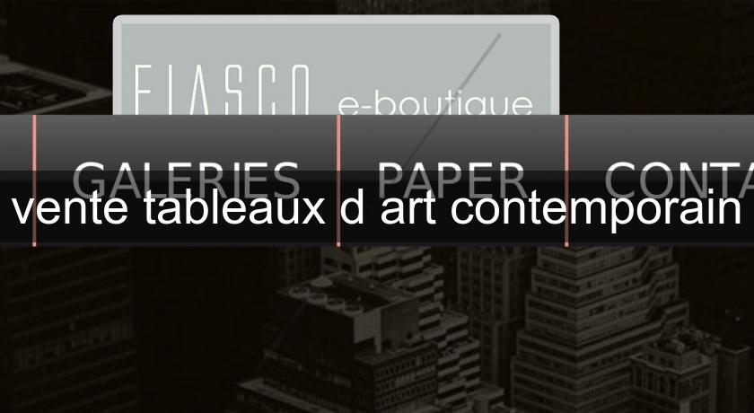vente tableaux d'art contemporain