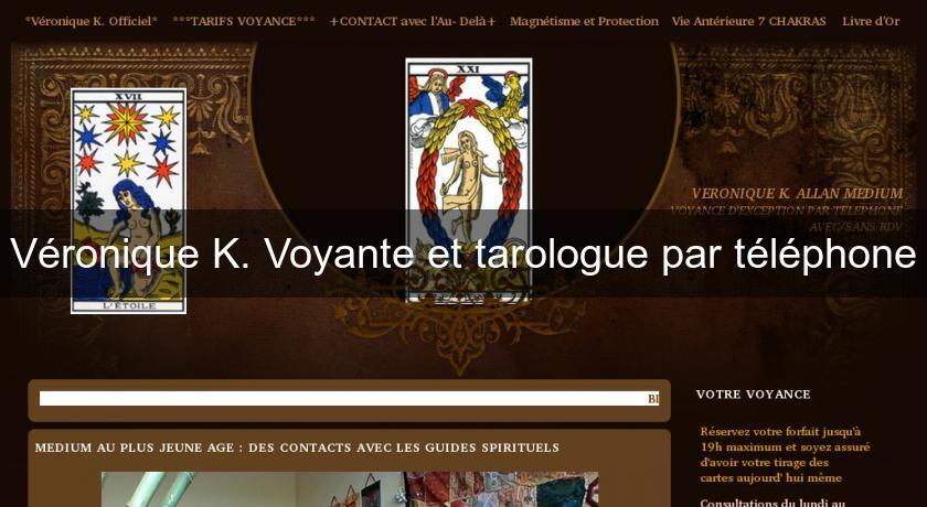 c8d05b82509d04 Véronique K. Voyante et tarologue par téléphone Voyance