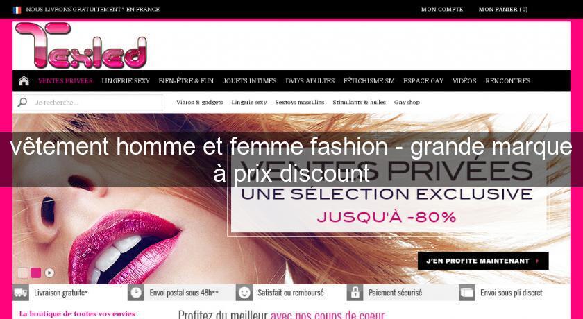 V tement homme et femme fashion grande marque prix discount pret porter femme - Vente privee com grandes marques a prix discount ...