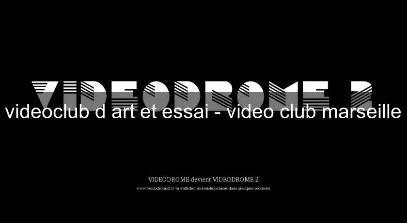 videoclub d'art et essai - video club marseille