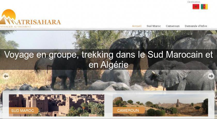 Voyage en groupe trekking dans le sud marocain et en for Film marocain chambre 13 en ligne