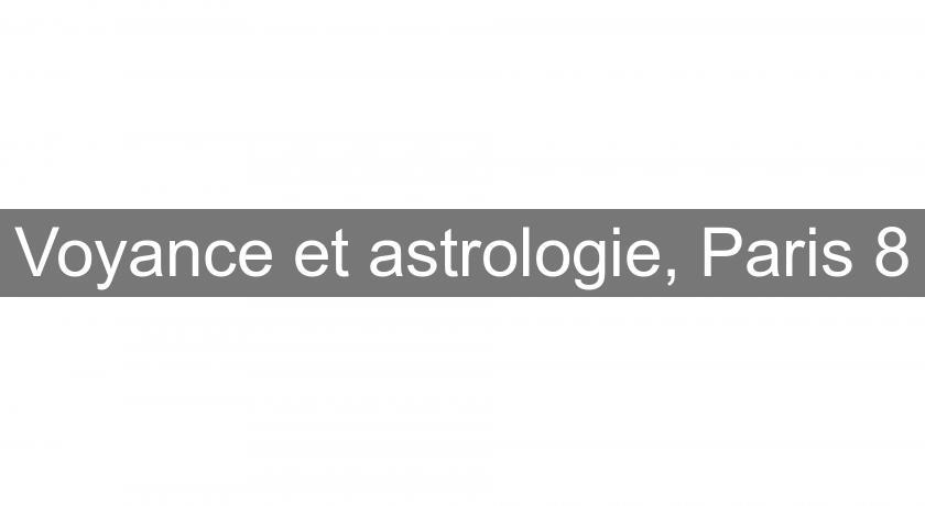 Voyance et astrologie, Paris 8 Voyance ceaf86f6590c