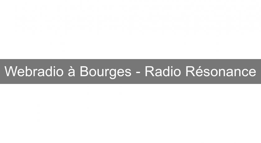 Webradio à Bourges - Radio Résonance