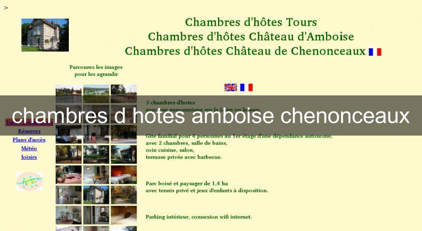 Chambres d 39 hotes amboise chenonceaux h tel centre - Chambre d hote region bordelaise ...