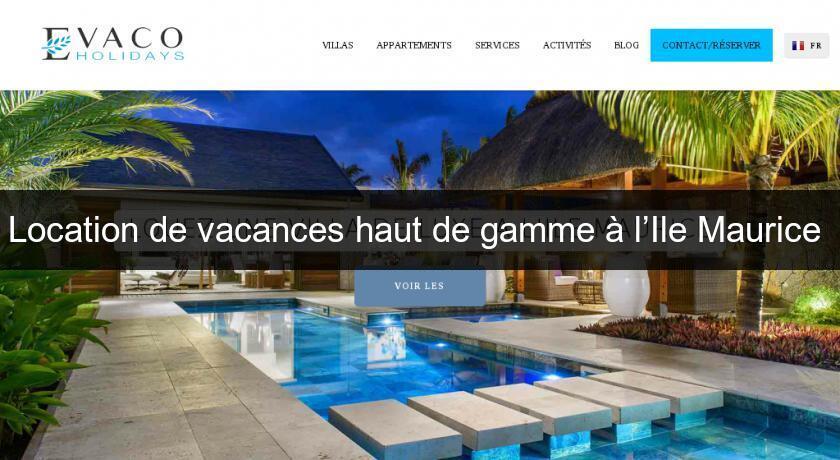 location de vacances haut de gamme l ile maurice location villa maison