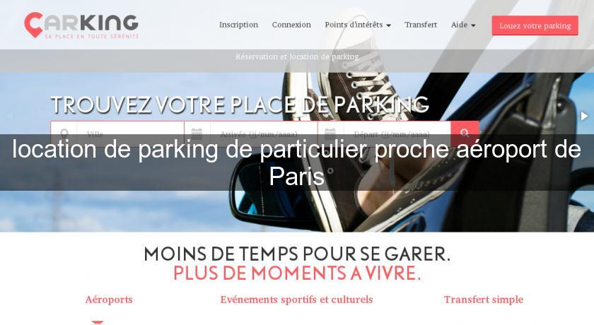 location de parking de particulier proche a roport de paris a roport. Black Bedroom Furniture Sets. Home Design Ideas