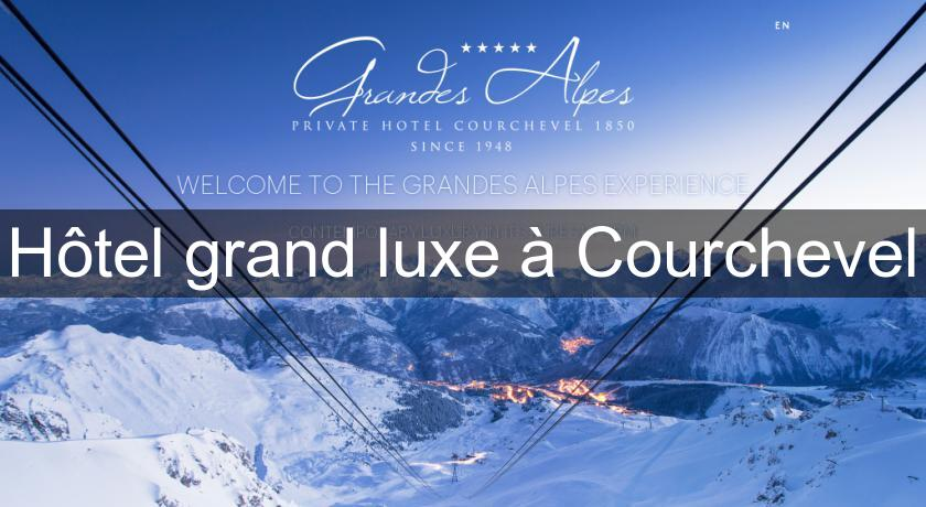Hôtel grand luxe à Courchevel