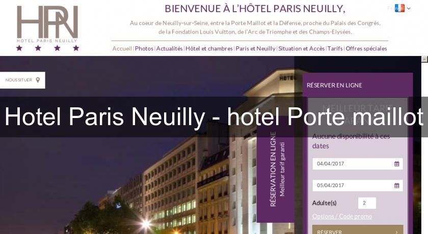 Hotel Paris Neuilly - hotel Porte maillot