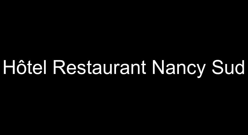 Hôtel Restaurant Nancy Sud