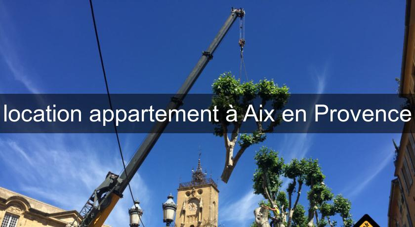 location appartement à Aix en Provence