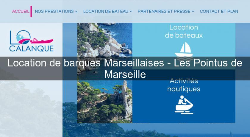 Location de barques Marseillaises - Les Pointus de Marseille