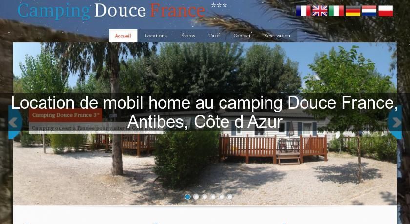 Location de mobil home au camping Douce France, Antibes, Côte d'Azur