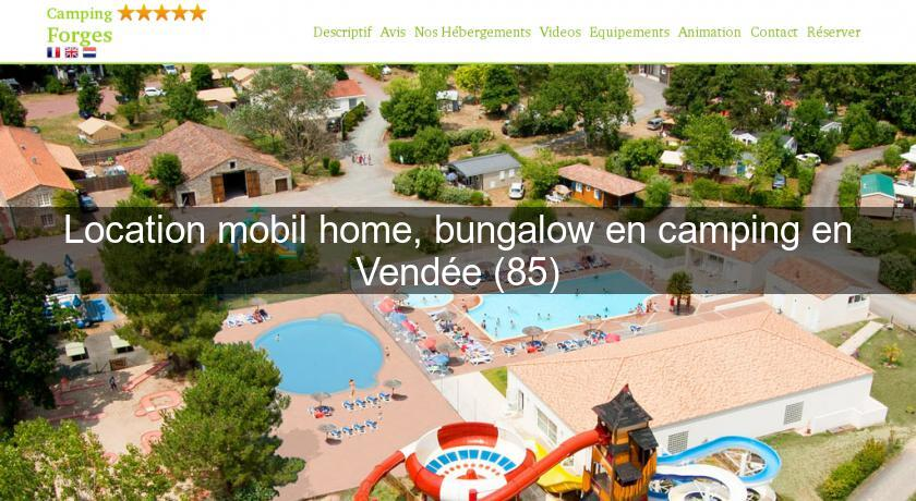 Location mobil home, bungalow en camping en Vendée (85)
