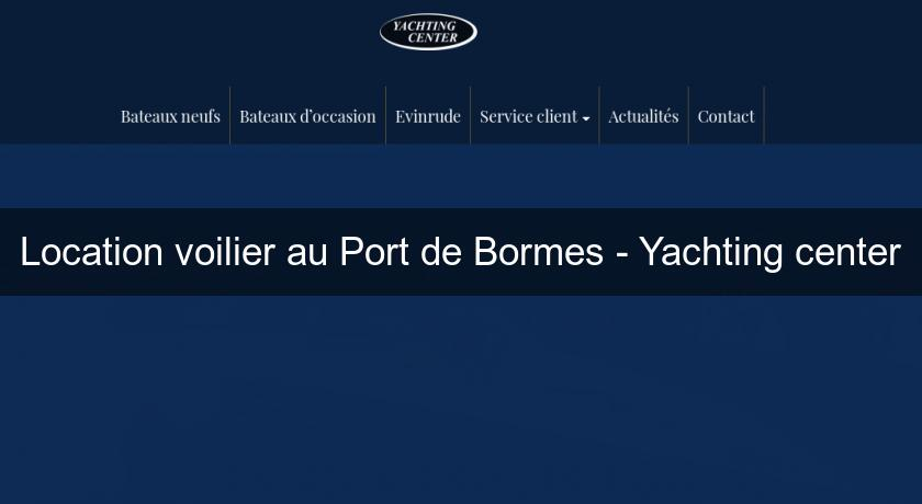 Location voilier au Port de Bormes - Yachting center