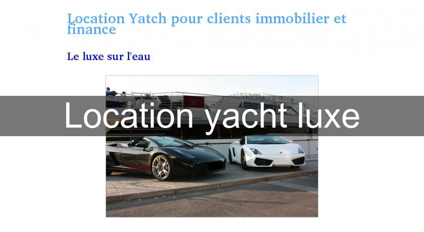 Location yacht luxe