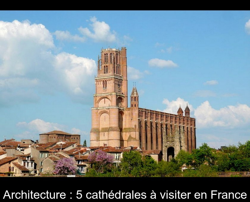 Architecture : 5 cathédrales à visiter en France