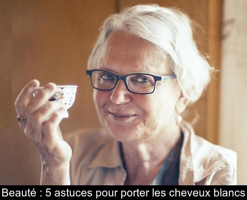 Pour Les Porter Cheveux Beauté5 Blancs Astuces CtQrdxhosB