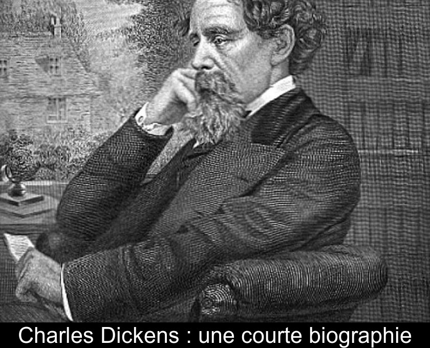 Charles Dickens : une courte biographie