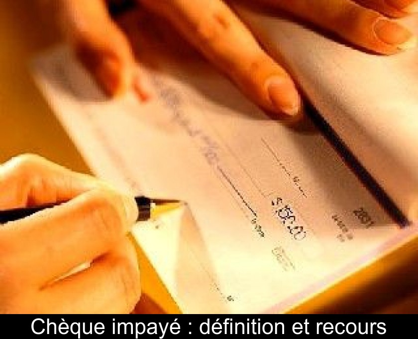 Cheque Impaye Definition Et Recours