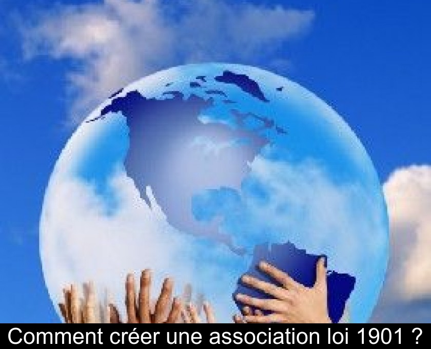 Comment Creer Une Association Loi 1901
