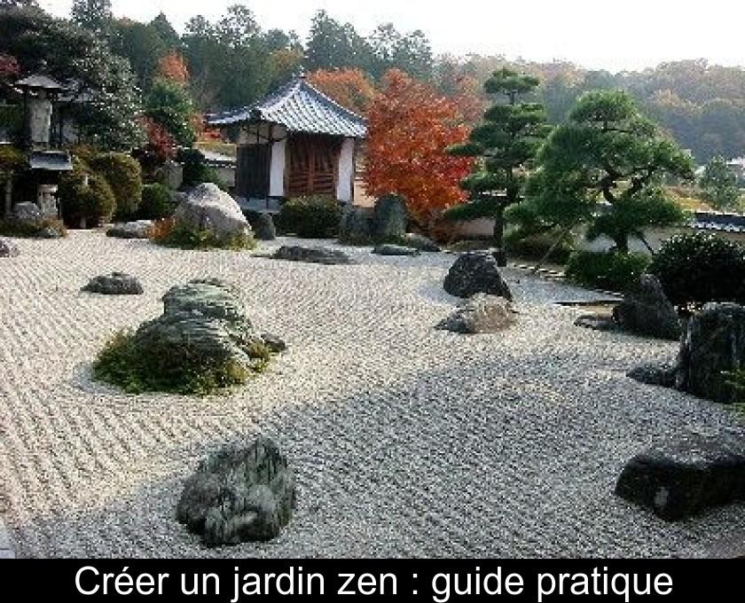 Creer Un Jardin Zen Guide Pratique