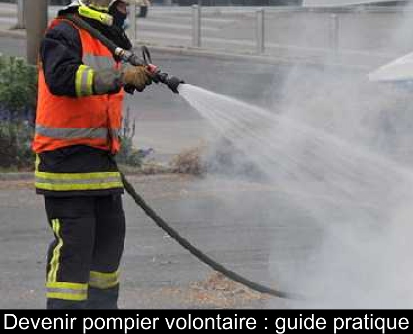 Devenir pompier volontaire : guide pratique