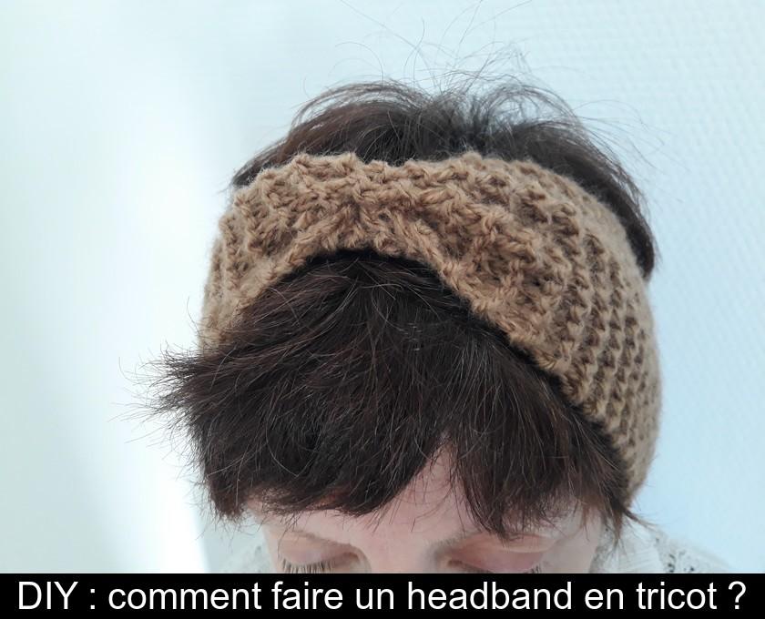 Diy Comment Faire Un Headband En Tricot
