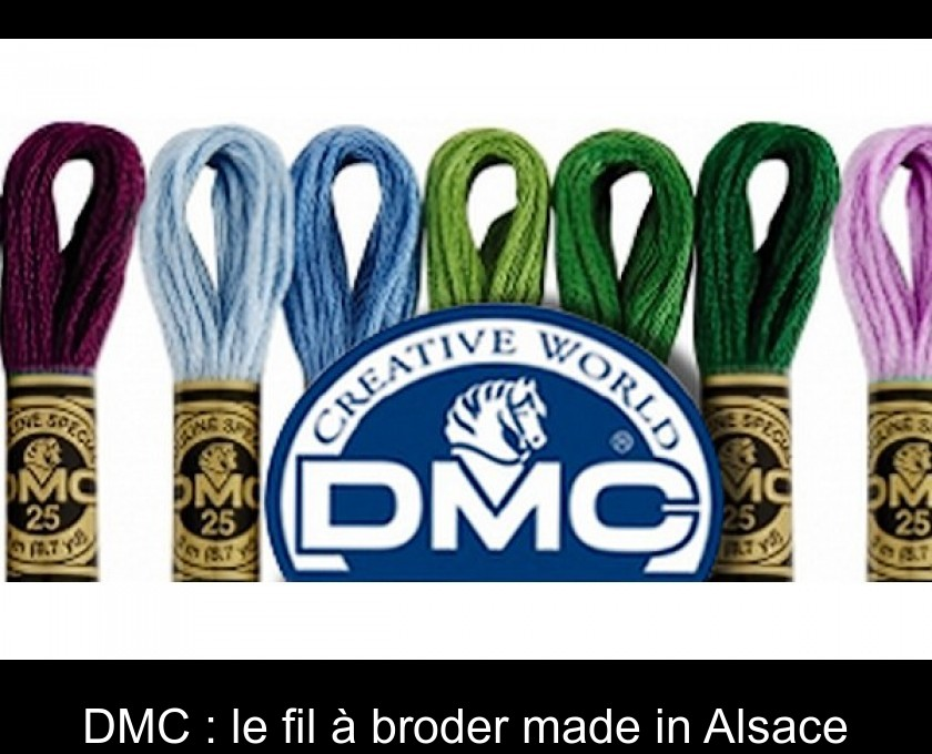 DMC : le fil à broder made in Alsace