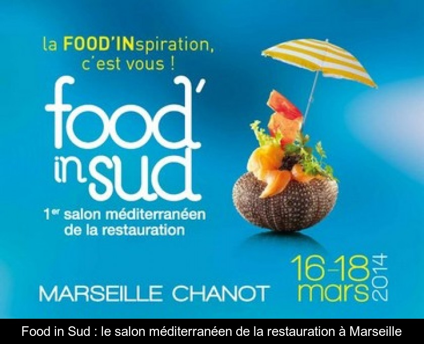 Food in Sud : le salon méditerranéen de la restauration à Marseille