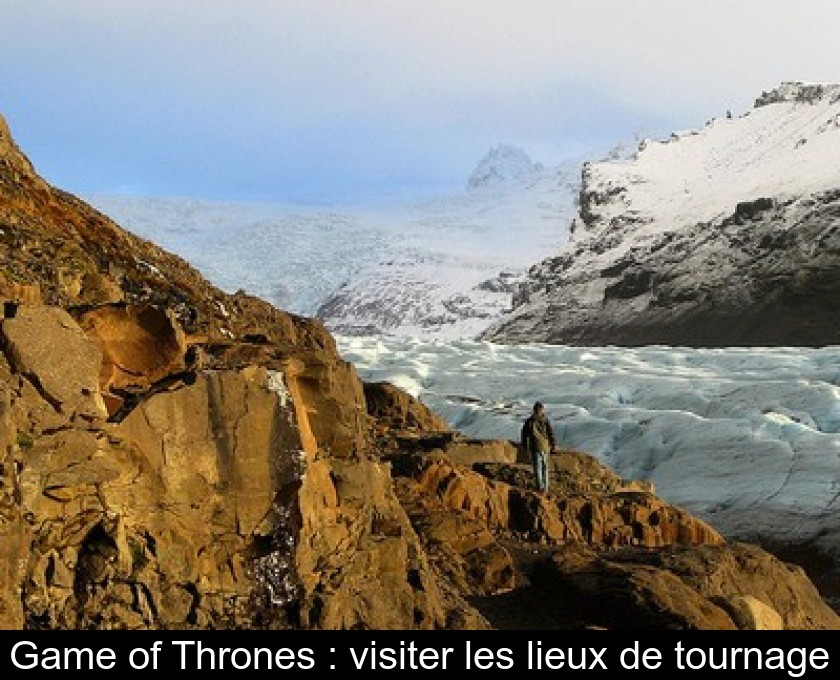Game of Thrones : visiter les lieux de tournage