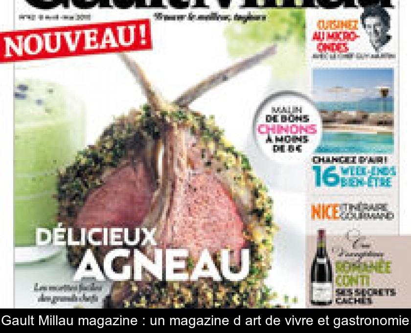 Gault Millau Magazine Un Magazine D Art De Vivre Et Gastronomie