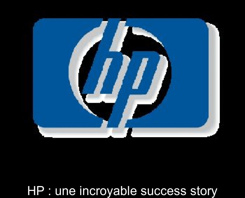 HP : une incroyable success story