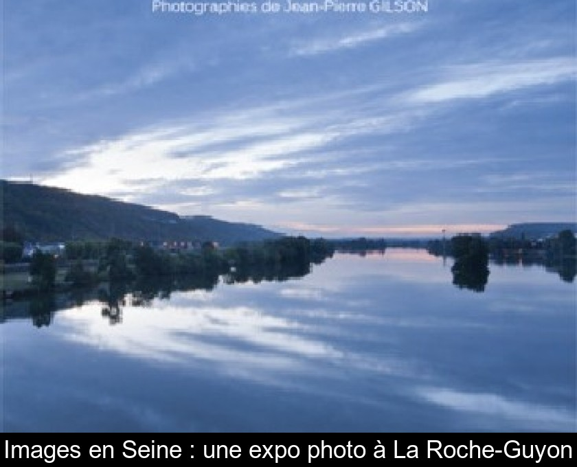 Images en Seine : une expo photo à La Roche-Guyon