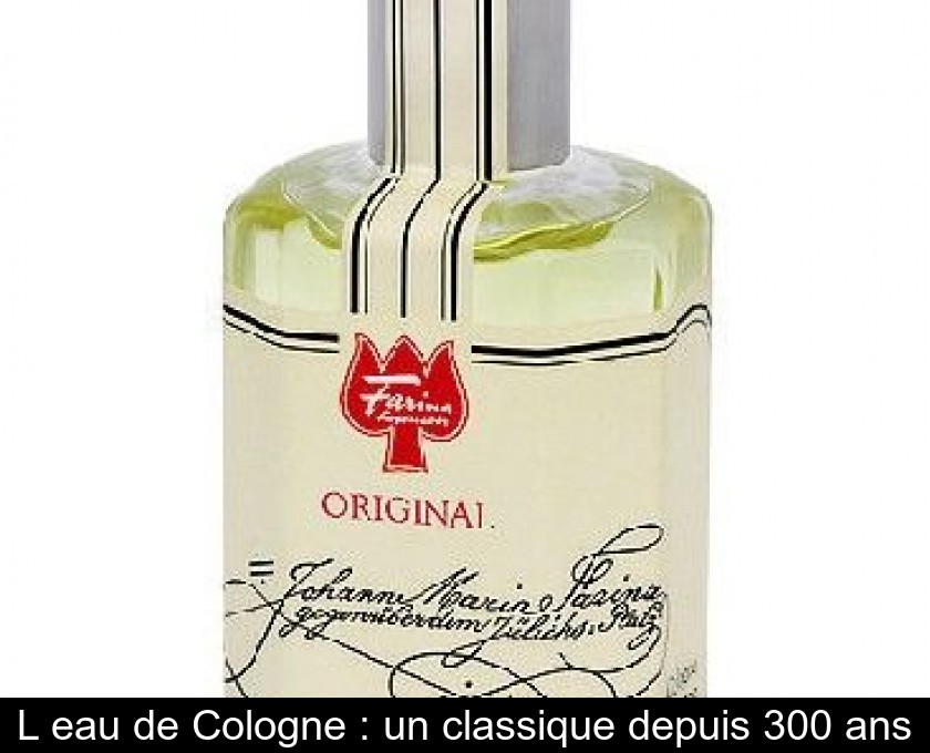 6f21be0f5f704a L'eau de Cologne : un classique depuis 300 ans