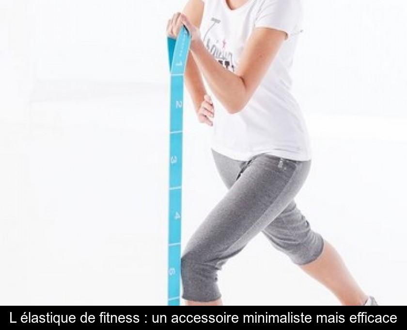 L Elastique De Fitness Un Accessoire Minimaliste Mais Efficace