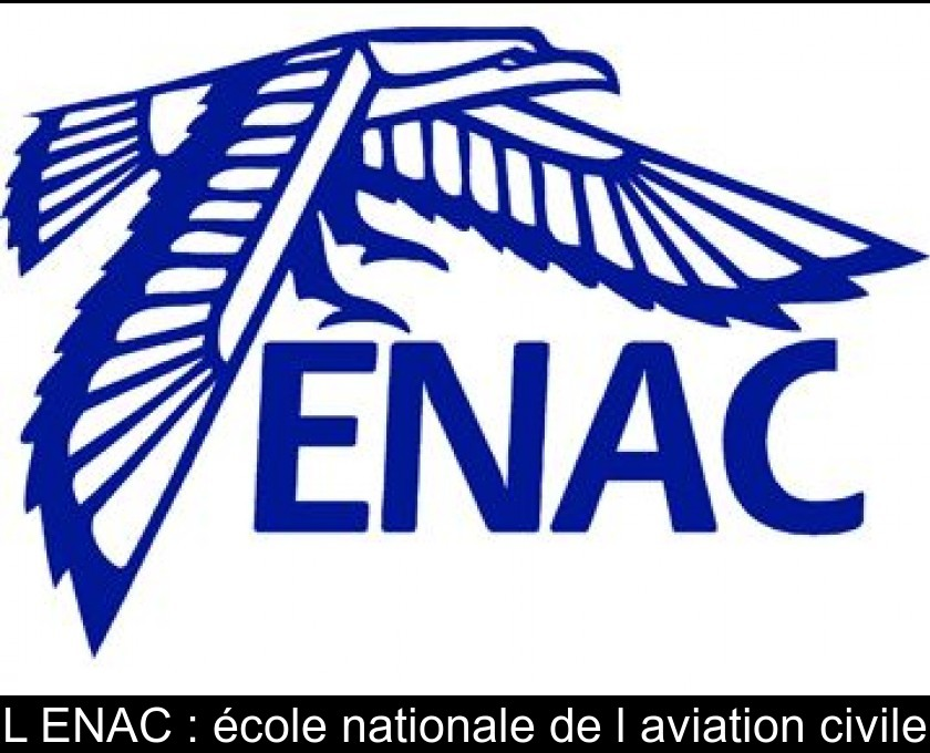 L'ENAC : école nationale de l'aviation civile