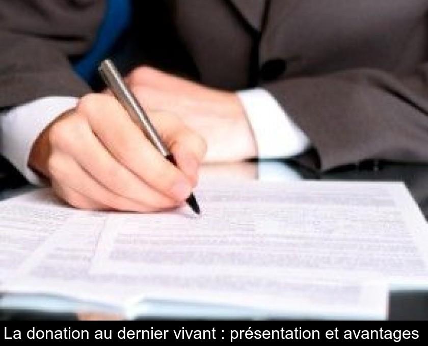 La Donation Au Dernier Vivant Presentation Et Avantages