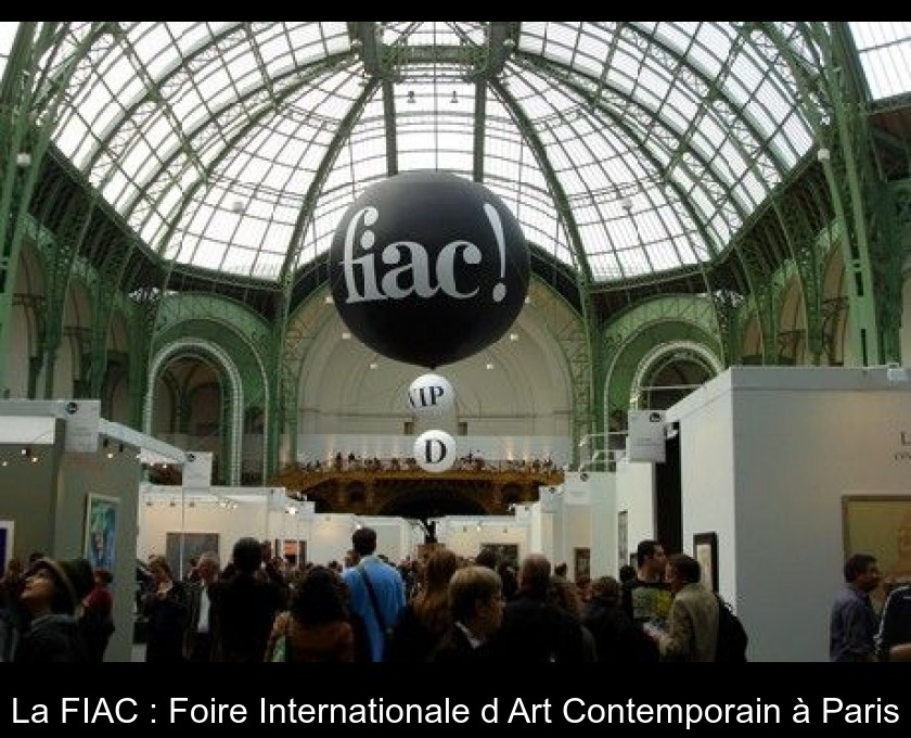 La FIAC : Foire Internationale d'Art Contemporain à Paris