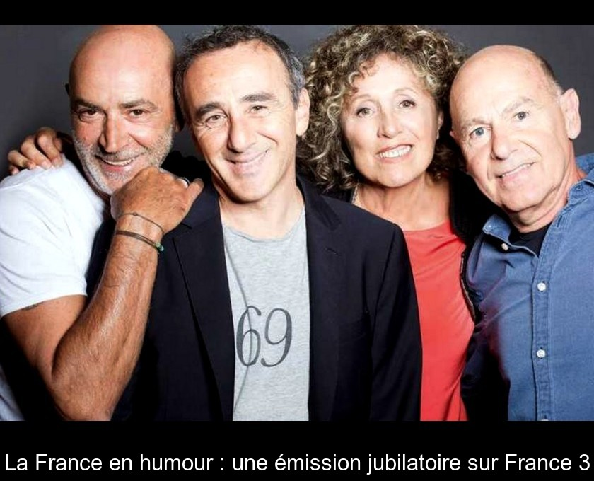 La France en humour : une émission jubilatoire sur France 3