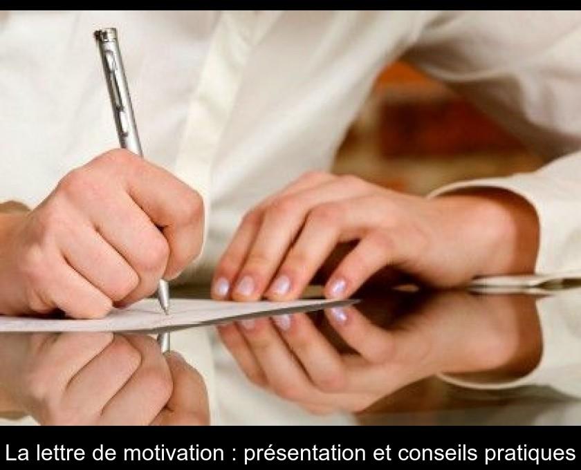la lettre de motivation   pr u00e9sentation et conseils pratiques