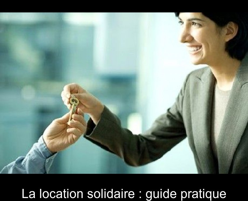 La location solidaire : guide pratique