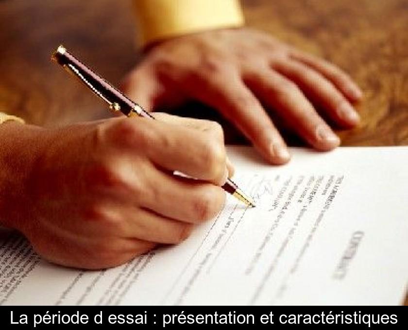 La Periode D Essai Presentation Et Caracteristiques